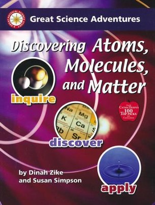Discovering Atoms, Molecules, and Matter   -     By: Dinah Zike, Susan Simpson