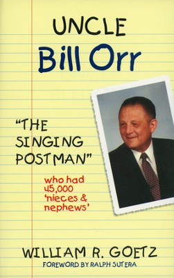 Uncle Bill Orr: The Singing Postman   -     By: William Goetz