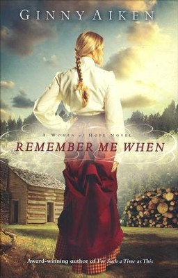 Remember me When, Women of Hope Series #2   -     By: Ginny Aiken