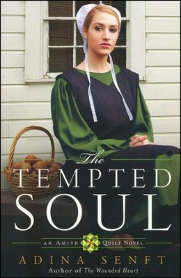 The Tempted Soul, Amish Quilt Series #3   -     By: Adina Senft
