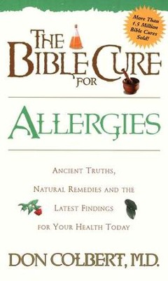 The Bible Cure for Allergies: Ancient Truths, Natural   -     By: Don Colbert M.D.