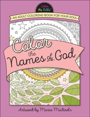 Color the Names of God: An Adult Coloring Book for Your Soul  -     By: Dugan Terry