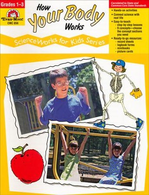 ScienceWorkds for Kids: How Your Body Works, Grade 1-3   -