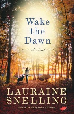 Wake the Dawn    -     By: Lauraine Snelling