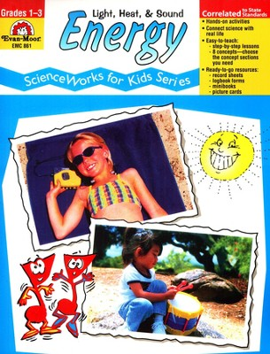 ScienceWorks for Kids: Energy, Light, Heat & Sound, Grades 1-3   -