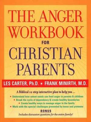 The Anger Workbook for Christian Parents   -     By: Les Carter, Frank Minirth M.D.