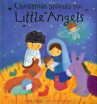 Christmas Stories for Little Angels  -     By: Sarah J. Dodd