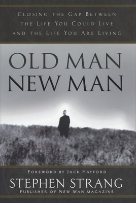 Old Man, New Man   -     By: Stephen Strang