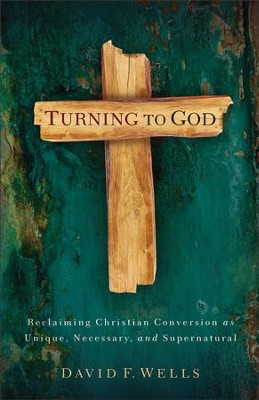 Turning to God   -     By: David F. Wells