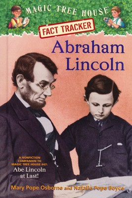 Magic Tree House Fact Tracker #25: Abraham Lincoln: A Nonfiction Companion to Magic Tree House #47: Abe Lincoln at Last!  -     By: Mary Pope Osborne, Natalie Pope Boyce     Illustrated By: Sal Murdocca