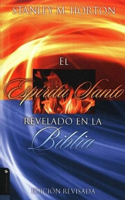 Espiritu Santo Revelado, Holy Spirit Revealed Revised Edition  -     By: Stanley M. Horton