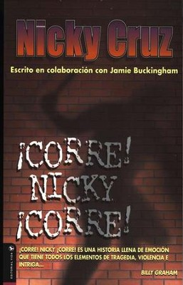 &#161Corre! Nicky &#161Corre!  (Run Baby Run)  -     By: Nicky Cruz