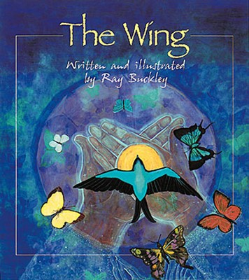 The Wing  -     By: Ray Buckley