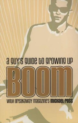 Boom: A Guy's Guide to Growing Up   -     By: Michael Ross