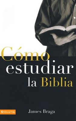 Cómo Estudiar la Biblia  (How to Study the Bible)  -     By: James Braga