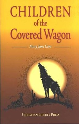 Children of the Covered Wagon, Grades 4-6   -     By: Mary Jane Carr