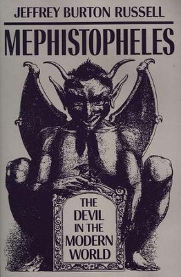 Mephistopheles: The Devil In the Modern World   -     By: Jeffrey Burton Russell