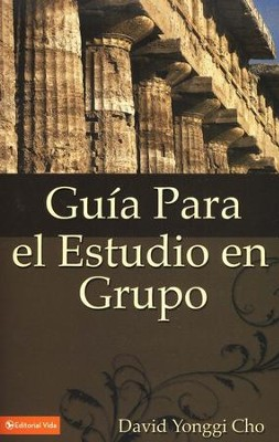 Guia - Para el Estudio en Grupo, The Home Cell Group, Study Guide  -     By: David Yonggi Cho