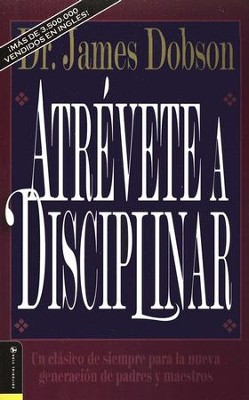 Atr&#233vete a Disciplinar  (The New Dare to Discipline)  -     By: Dr. James Dobson