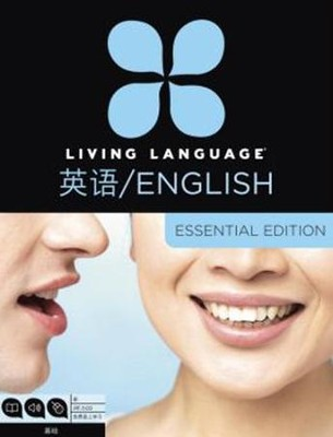 Living Language English for Chinese Speakers, Essential Edition: Beginner course, including coursebook, audio CDs, and online learning  -     By: Living Language