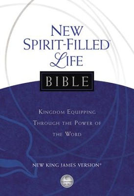 New Spirit-Filled Life Bible: Kingdom Equipping Through the Power of the Word - eBook  -