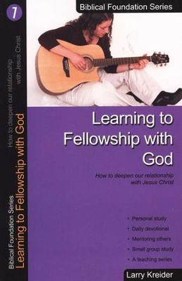Learning to Fellowship with God, Biblical Foundation Series  -     By: Larry Kreider