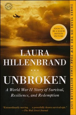 Unbroken: A World War II Story of Survival, Resilience, and Redemption  -     By: Laura Hillenbrand