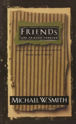 Friends are Friends Forever  -     By: Michael W. Smith
