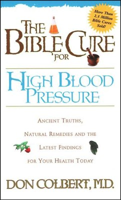 The Bible Cure for High Blood Pressure   -     By: Don Colbert M.D.