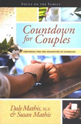 Countdown for Couples: Preparing for the Adventure of Marriage  -     By: Dale Mathis, Susan Mathis