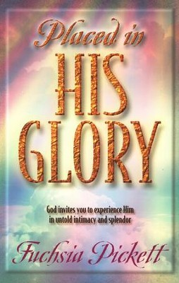 Placed in His Glory  -     By: Fuchsia Pickett