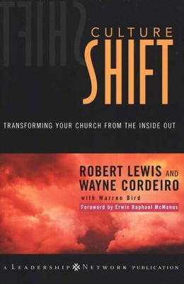 Culture Shift: Transforming Your Church from the Inside Out  -     By: Robert Lewis, Wayne Cordeiro, Warren Bird