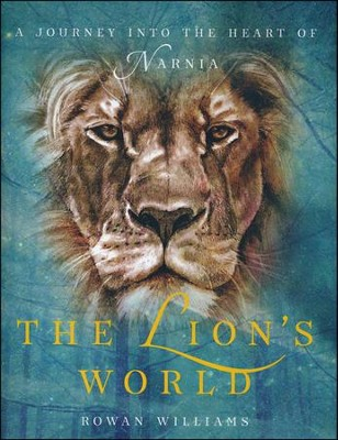 The Lion's World: A Journey into the Heart of Narnia   -     By: Rowan Williams