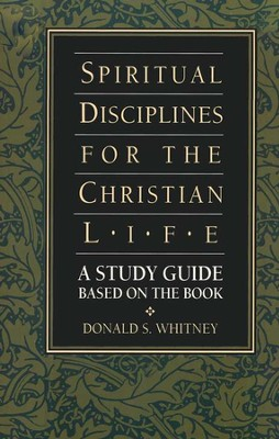 Spiritual Disciplines Study Guide   -     By: Donald S. Whitney