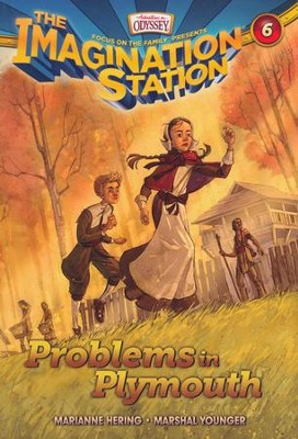 Adventures in Odyssey The Imagination Station® Series #6: Problems in Plymouth  -     By: Marsahal Younger, Marianne Hering