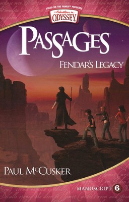 Adventures in Odyssey Passages ® Series #6: Fendar's Legacy  -     By: Paul McCusker