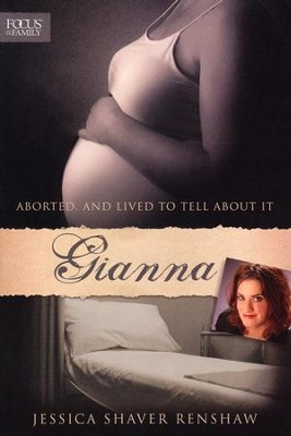 Gianna: Aborted . . . And Lived to Tell About It  -     By: Jessica Shaver Renshaw, Gianna Jessen