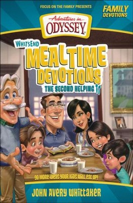 Whit's End Mealtime Devotions: 90 More Ideas Your Kids Will Eat Up!  -     By: Crystal Bowman