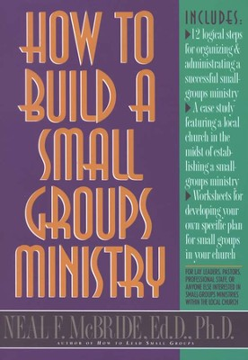 How to Build a Small Group Ministry   -     By: Neal McBride