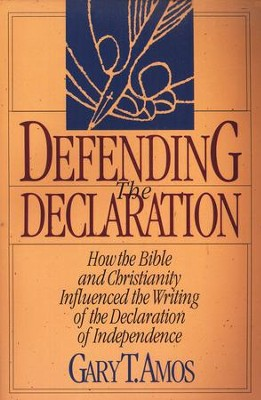 Defending the Declaration   -     By: Gary Amos