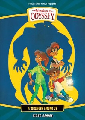 Adventures in Odyssey Video: # 12, A Stranger Among Us  -