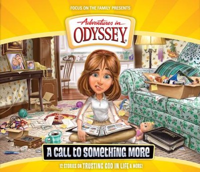 Adventures in Odyssey ® #57: A Call to Something More  -