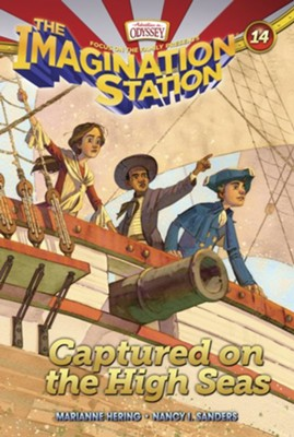Adventures in Odyssey The Imagination Station ® #14: Captured on the High Seas  -     By: Marianne Hering, Nancy I. Sanders