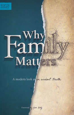 Why Family Matters   -     By: Focus on the Family