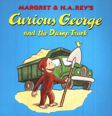 Curious George and the Dump Truck Softcover  -     By: H.A. Rey