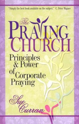 The Praying Church  -     By: Sue Curran