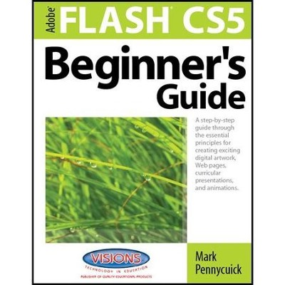 Learn Adobe Flash CS5 Beginner's Guide   -     By: Mark Pennycuick