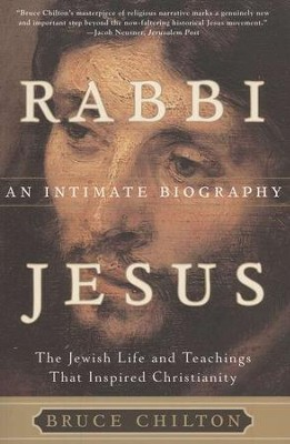 Rabbi Jesus: An Intimate Biography   -     By: Bruce Chilton