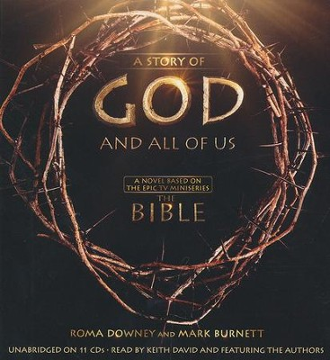 A Story of God and All of Us: A Novel Based on the Epic TV Miniseries The Bible Unabridged Audiobook on CD  -     By: Roma Downey, Mark Burnett, Keith David