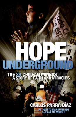 Hope Underground: A Story of Faith And Miracles  -     By: Carlos Diaz